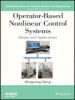 Operator-Based Nonlinear Control Systems: Design and Applications