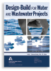 Design–Build for Water and Wastewater Projects -- 20711