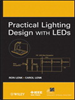 Practical Lighting Design with LEDs -- 9781118008218