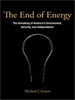 The End of Energy:The Unmaking of America's Environment, Security, and Independence -- 9780262295611