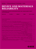 Device and Materials Reliability, IEEE Transactions on -- 1530-4388