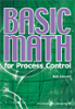 Basic Math for Process Control -- 978-1-55617-813-9