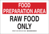 Brady B-555 Aluminum Rectangle White Food Sanitation Sign - 10 in Width x 7 in Height - TEXT: FOOD PREPARATION AREA RAW FOOD ONLY - 128352 -- 754473-77240