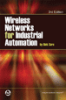 Wireless Networks for Industrial Automation, 3rd Edition -- 978-1-934394-36-6