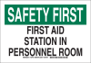 Brady B-401 Polystyrene Rectangle White First Aid Sign - 10 in Width x 7 in Height - TEXT: SAFETY FIRST AID STATION IN PERSONNEL ROOM - 127423 -- 754473-75758