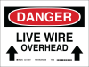 Brady B-555 Aluminum Rectangle White Overhead Power Lines Sign - 14 in Width x 10 in Height - TEXT: LIVE WIRE OVERHEAD - 43134 -- 754476-43134