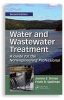 Water and Wastewater Treatment - A Guide for the Nonengineering Professional, 2nd Edition -- 20793