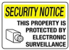 Notice Information Sign Plastic Notice - This Property Is protected By Electronic Surveillance -- 75447395494-1