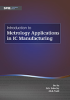 Introduction to Metrology Applications in IC Manufacturing -- ISBN: 9781628418118