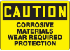 Caution Corrosive Material Wear Required Protection Sign -- SGN548