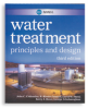 MWH's Water Treatment Principles and Design, Third Edition -- 20588-3E