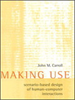 Making Use:Scenario-Based Design of Human-Computer Interactions -- 9780262269926