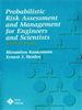 Probablistic Risk Assessment and Management for Engineers and Scientists -- 9780470546277