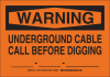 Brady B-401 Polystyrene Rectangle Orange Buried Cable or Line Sign - 10 in Width x 7 in Height - TEXT: WARNING UNDERGROUND CABLE CALL BEFORE DIGGING ___-___-___ - 127045 -- 754473-75372