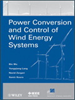 Power Conversion and Control of Wind Energy Systems -- 9781118029008