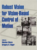 Robust Vision for Vision-Based Control of Motion -- 9780470546369