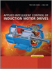 Applied Intelligent Control of Induction Motor Drives -- 9780470825587