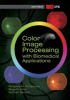 Color Image Processing with Biomedical Applications -- ISBN: 9780819485649