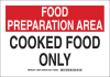 Brady B-555 Aluminum Rectangle White Food Sanitation Sign - 10 in Width x 7 in Height - TEXT: FOOD PREPARATION AREA COOKED FOOD ONLY - 128346 -- 754473-77234