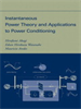 Instantaneous Power Theory and Applications to Power Conditioning -- 9780470118931