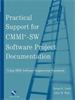 Practical Support for CMMI-SW Software Project Documentation Using IEEE Software Engineering Standards -- 9780471750352