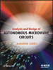 Analysis and Design of Autonomous Microwave Circuits -- 9780470385906