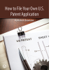 How to File Your Own U.S. Patent Application