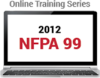 NFPA 99: Health Care Facilities Code (2012) Online Training Series