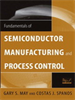 Fundamentals of Semiconductor Manufacturing and Process Control -- 9780471790280