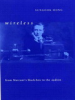 Wireless: From Marconi's Black-Box to the Audion