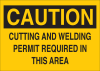 Brady B-302 Polyester Rectangle Yellow Machine & Equipment Sign - 10 in Width x 7 in Height - Laminated - TEXT: CAUTION CUTTING AND WELDING PERMIT REQUIRED IN THIS AREA - 85781 -- 754476-85781