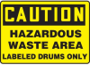 Caution Hazardous Waste Area Labeled Drums Only Sign -- SGN559