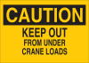 Brady B-401 Polystyrene Rectangle Yellow Machine & Equipment Sign - 10 in Width x 7 in Height - TEXT: CAUTION KEEP OUT FROM UNDER CRANE LOADS - 22907 -- 754476-22907