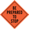 Roll-Up Signs (BE PREPARED TO STOP; Mesh; 48