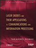 Laser Diodes and Their Applications to Communications and Information Processing -- 9780470769522
