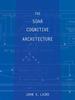 The Soar Cognitive Architecture -- 9780262301145