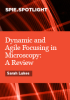 Dynamic and Agile Focusing in Microscopy: A Review -- ISBN: 9781510604438