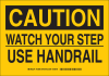 Brady B-555 Aluminum Rectangle Yellow Safety Awareness Sign - 14 in Width x 10 in Height - TEXT: CAUTION WATCH YOUR STEP USE HANDRAIL - 129081 -- 754473-78001