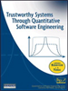 Trustworthy Systems Through Quantitative Software Engineering -- 9780471750338