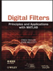 Digital Filters:Principles and Applications with MATLAB -- 9781118141151