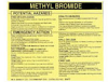 Brady B-928 Black on Yellow Rectangle Vinyl Hazardous Material Label - 4 1/2 in Width - 3 2/4 in Height - Printed Text = METHYL BROMIDE - 93566 -- 754476-93566