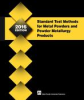 Standard Test Methods for Metal Powders and Powder Metallurgy Products, 2016 Edition