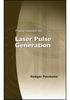 Field Guide to Laser Pulse Generation -- ISBN: 9780819472489