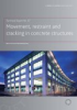 TR 67Movement, Restraint And Cracking In Concrete Structures Technical Document -- Technical Report 67