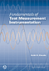 Fundamentals of Test Measurement Instrumentation -- 978-1-55617-914-3