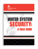 Water System Security: A Field Guide -- 20501