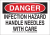 Brady B-555 Aluminum Rectangle White Chemical, Biohazard, Hazardous & Flammable Material Sign - 10 in Width x 7 in Height - TEXT: DANGER INFECTION HAZARD HANDLE NEEDLES WITH CARE - 126678 -- 754473-74878