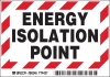 Brady B-302 Black / Red on White Rectangle Polyester Lockout / Tagout Label - 5 in Width - 3 1/2 in Height - Printed Text = ENERGY ISOLATION POINT - 86246 -- 754476-86246