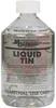Liquid Tin; works in 5 min or less at room temp; 4.2 oz liquid -- 70125554