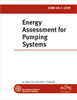 ASME EA-2 - 2009 Energy Assessment for Pumping Systems (Secure PDF) -- ASME EA-2